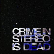 Crime in Stereo – Is Dead