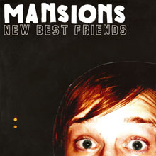 Mansions – New Best Friends