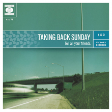 Taking Back Sunday -Tell all your friends