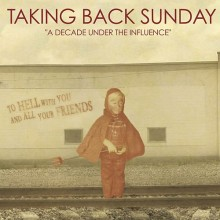 Taking Back Sunday – A Decade Under the Influence